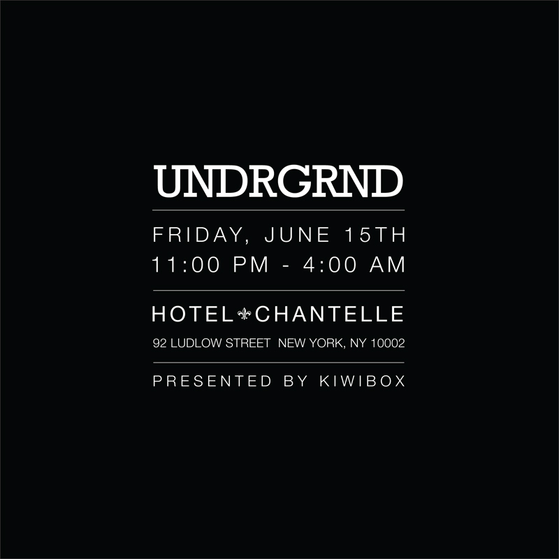 Friday June 15th - 11PM UNDRGRND a hidden basement party at hotel chantelle playing the shit you want to hear when you're wasted  Facebook Invite   http://www.facebook.com/events/302423533183075/   DJs Michna ( http://ghostly.com/artists/michna ) Jonesy! ( http://thekidjonesy.com/ )  Hotel Chantelle Basement 92 Ludlow Street New York, NY  In collaboration with Kiwibox