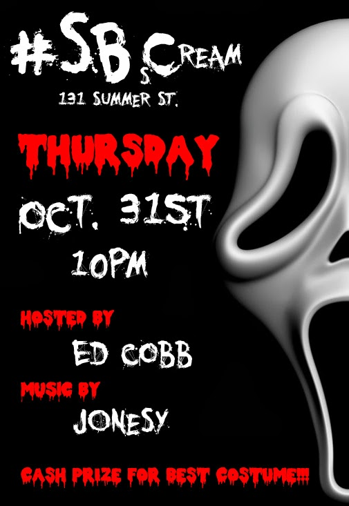Thursday 10-31, come to the SBCemetery for the freakiest Halloween party in the whole city! We will provide the cocktails & Pumpkin Ales, you just worry about your costume. BEST COSTUME wins a generous cash prize!! Covi - Dressing like a stripper cop is an automatic disqualification. Music starts at 10pm. Music by JONESY. Drinks by Amy & Kristin. Hosted by Ed Cobb.        Facebook Invite        SBsCream Halloween Party   SBC Stamford  131. Summer St.   Hosted by:  Ed Cobb   Music by:  JONESY   10 PM