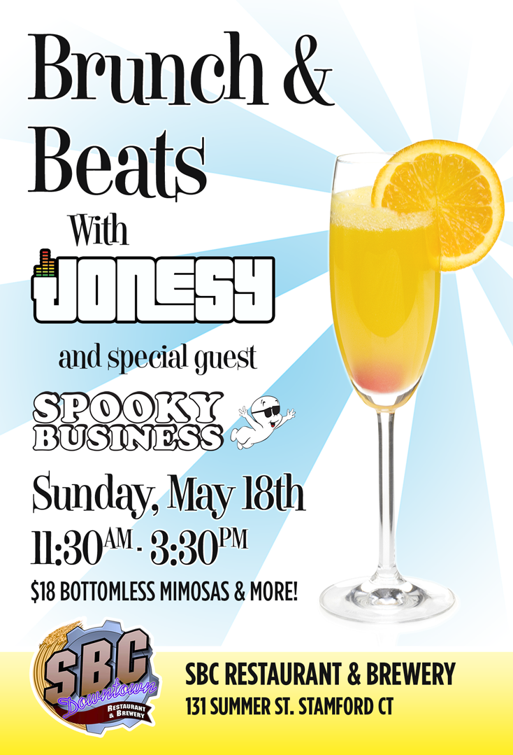 SUNDAY, MAY 18th join us at SBC Brewery of Stamford CT for the weekly Brunch & Beats with JONESY. This installment features a DJ duo from Buffalo NY,  Spooky Business , alongside JONESY on the turntables. 11:30am - 3:30pm. $18 Bottomless Mimosas. Delicious Food. EVERY SUNDAY.