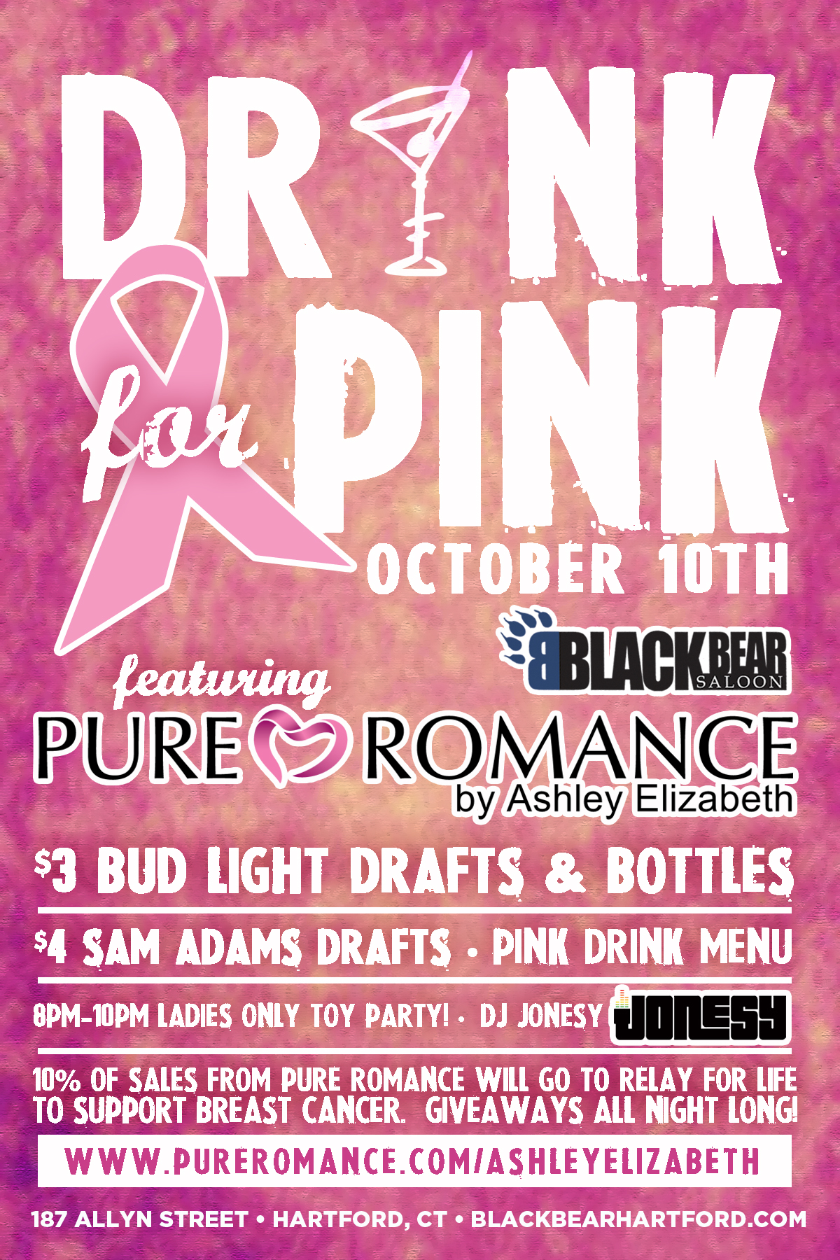 FRIDAY OCT. 10TH, JOIN US FOR  DRINK FOR PINK  @ BLACK BEAR HARTFORD CT  (FEAT. PURE ROMANCE by ASHLEY ELIZABETH)  MUSIC BY JONESY AT 9PM  10% of sales from Pure Romance will go to Relay For Life to support Breast Cancer Awareness. Giveaways All Night Long!   WWW.BLACKBEARHARTFORD.COM