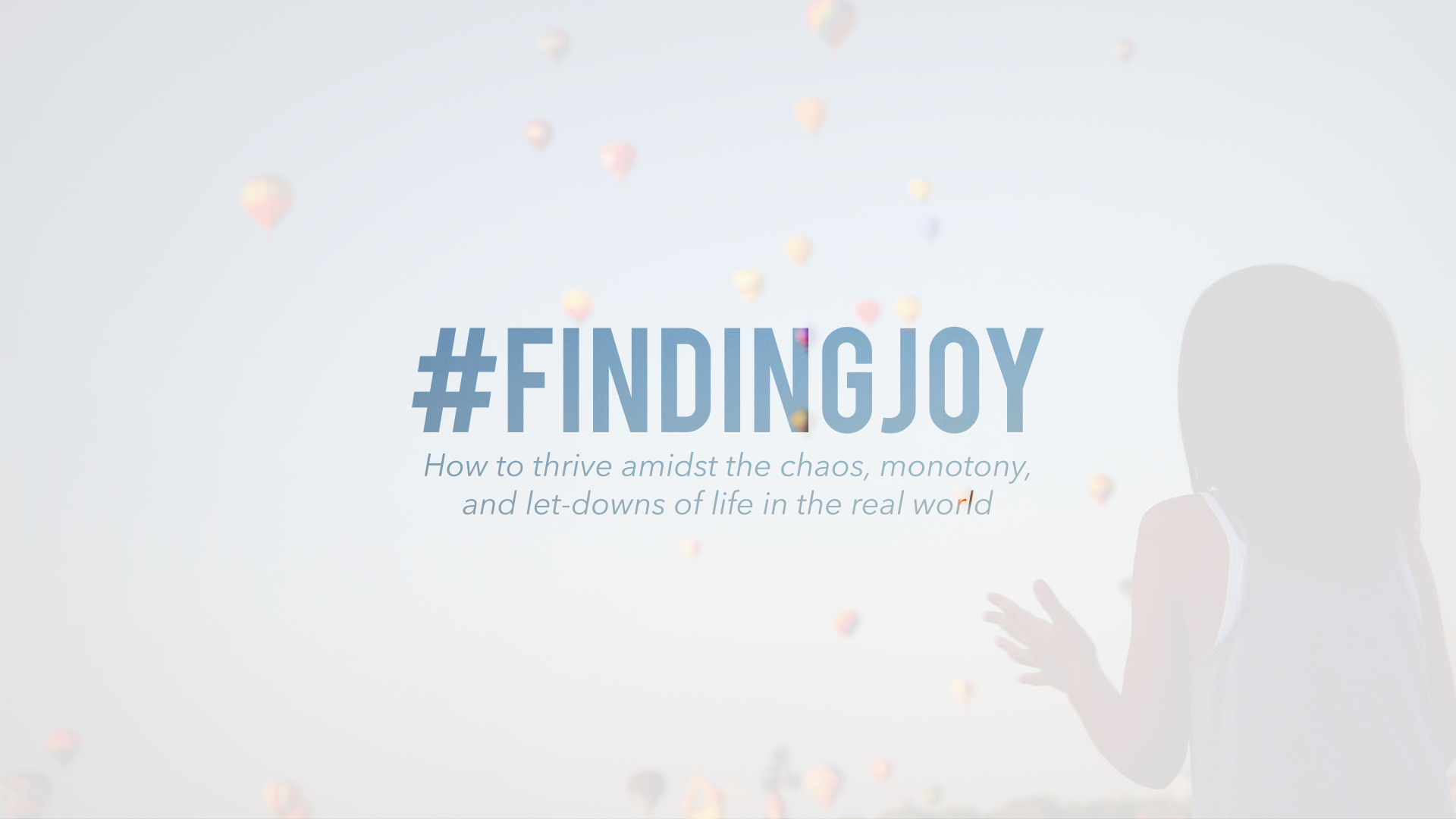 You want joy. Here's how to find it in the real world.