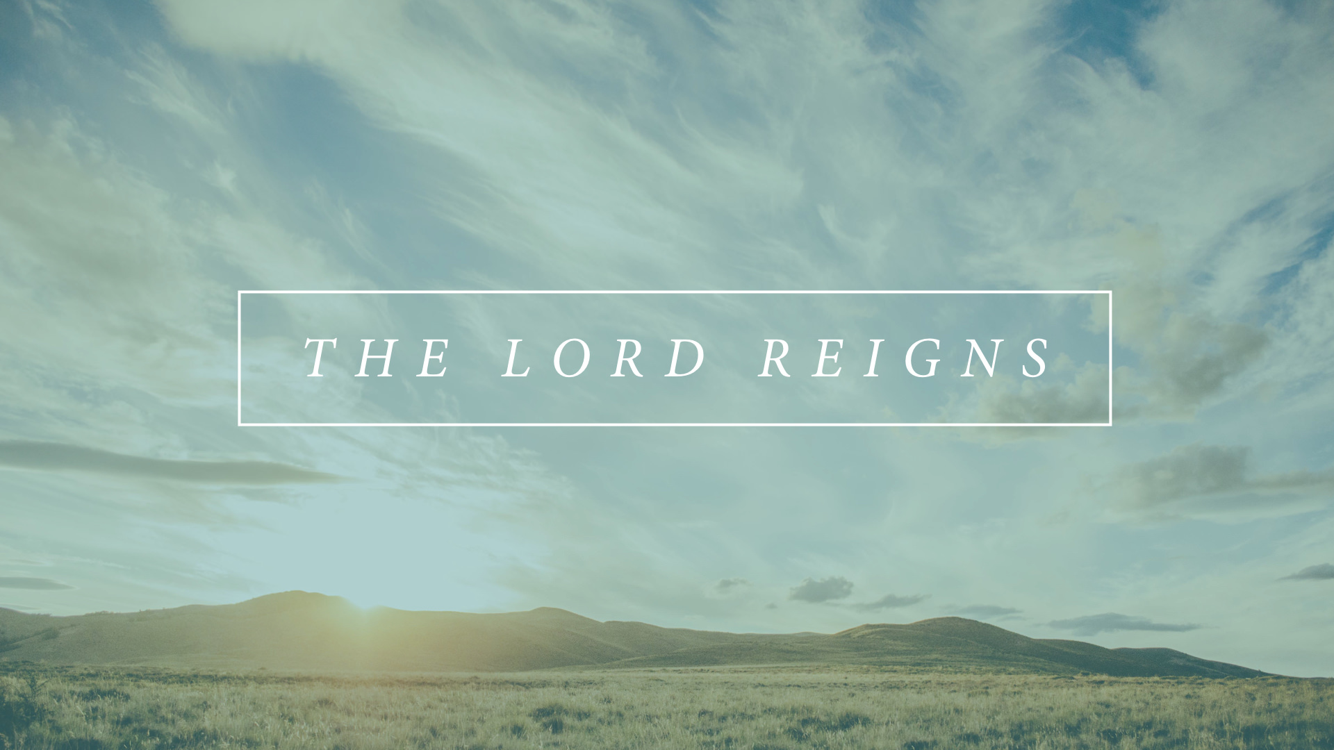 The Lord Reigns slides.002.jpeg
