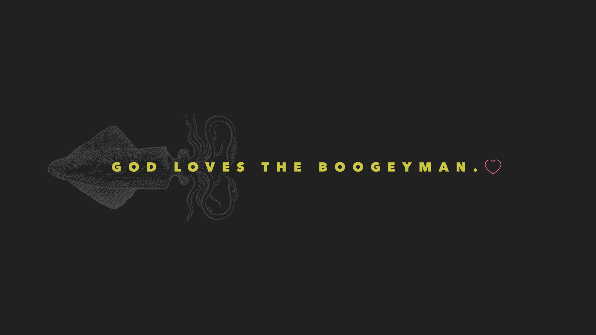 Who's your boogeyman?