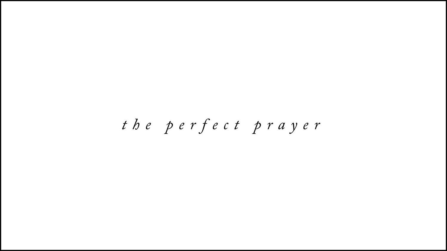 The+Perfect+Prayer.001.jpeg