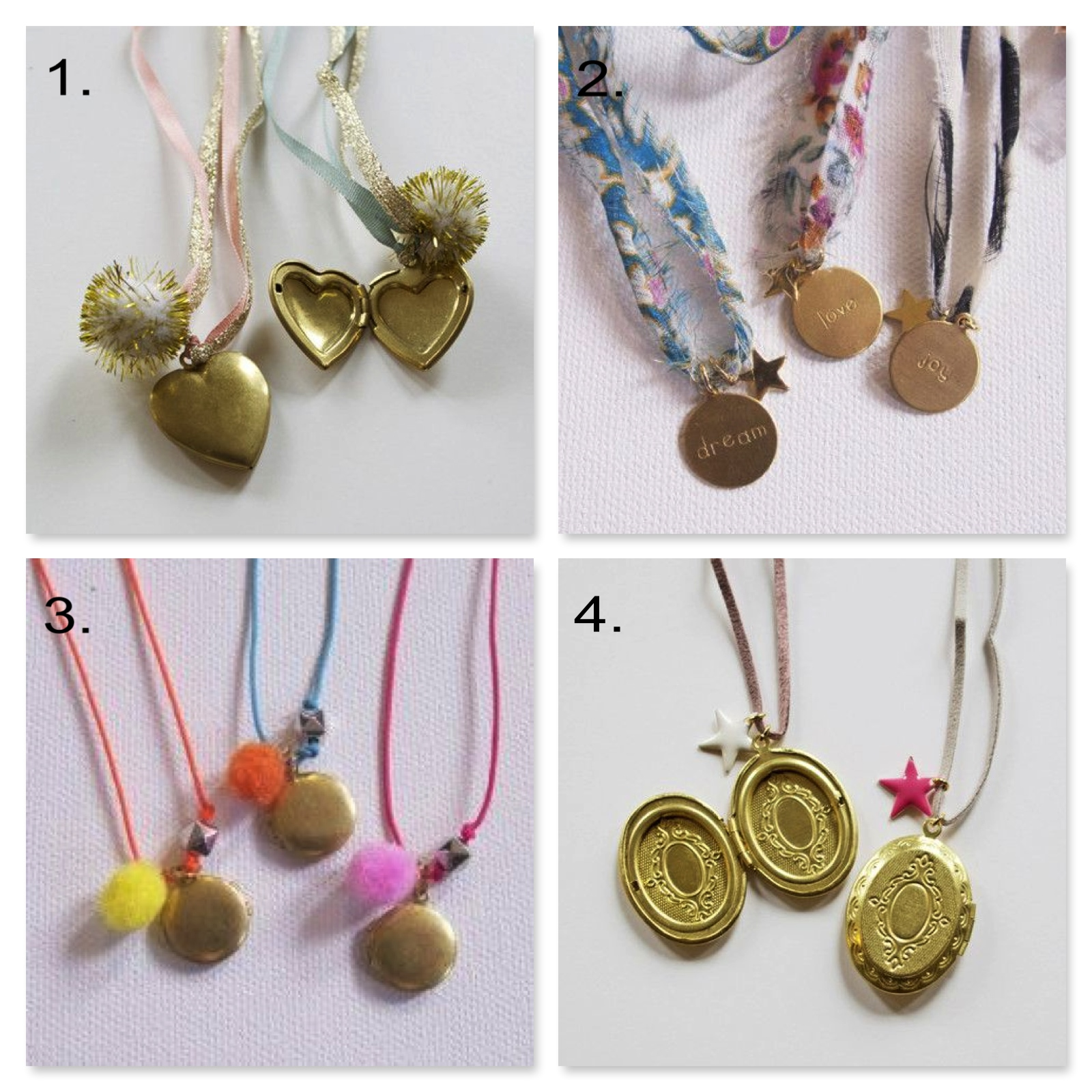 These are my favorite necklaces from  Atsuyo Et Akiko . They have some simple lockets, but are designed so well for Kids with colorful cords, pom poms, and fun star shape accents (stars is another trend I will talk about soon).The disk with the stamped emotions is also beautifully designed with a printed fabric cord. Your daughter would love to wear any one of these necklaces, so girly, and she just may put a picture of you in her locket.  1.  Heart Locket   2.  Ribbon Necklace- Coin+Star   3.  Fluo Locket Necklace   4.  Locket Star