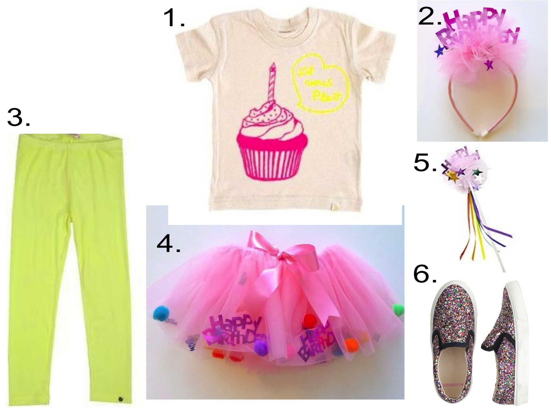 I think every Birthday Girl needs a Birthday Tutu in addition to a Birthday T-Shirt!  1.  ATELiER ATSUYO ET AKiKO Organic Cupcake Tee  |2. fire and creme happy birthday head band |3. SO TWEE by MISS GRANT Leggings |4. fire and creme happy birthday tutu  |5.  Wishworks by Chasing Fireflies birthday fairy wand |6.  J.Crew GIRLS' GLITTER SLIP-ON SNEAKERS