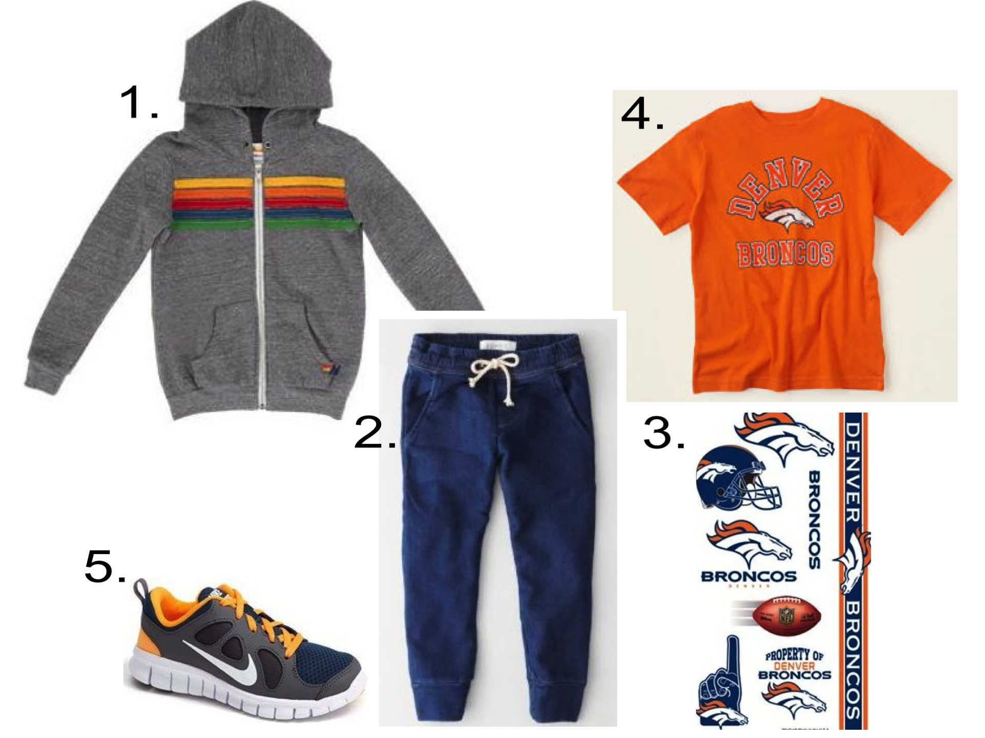 Active Little Denver Broncos Fans will love to wear their Denver Broncos T-Shirt with a comfy pair of sweatpants and a zip front hoodie for layering, worn with Nike Free Sneakers of course. They will also love to cover themselves with Denver Broncos Temporary Tattoos!  1. Aviator Nation  Rainbow-Stripe Hoodie  | 2. Esp No. 1  Point Indigo Sweatpants  |3.  Denver Broncos Temporary Tattoos  | 4.  Denver Broncos Graphic Tee |5.  Nike Free Run 5.0 Running Shoe