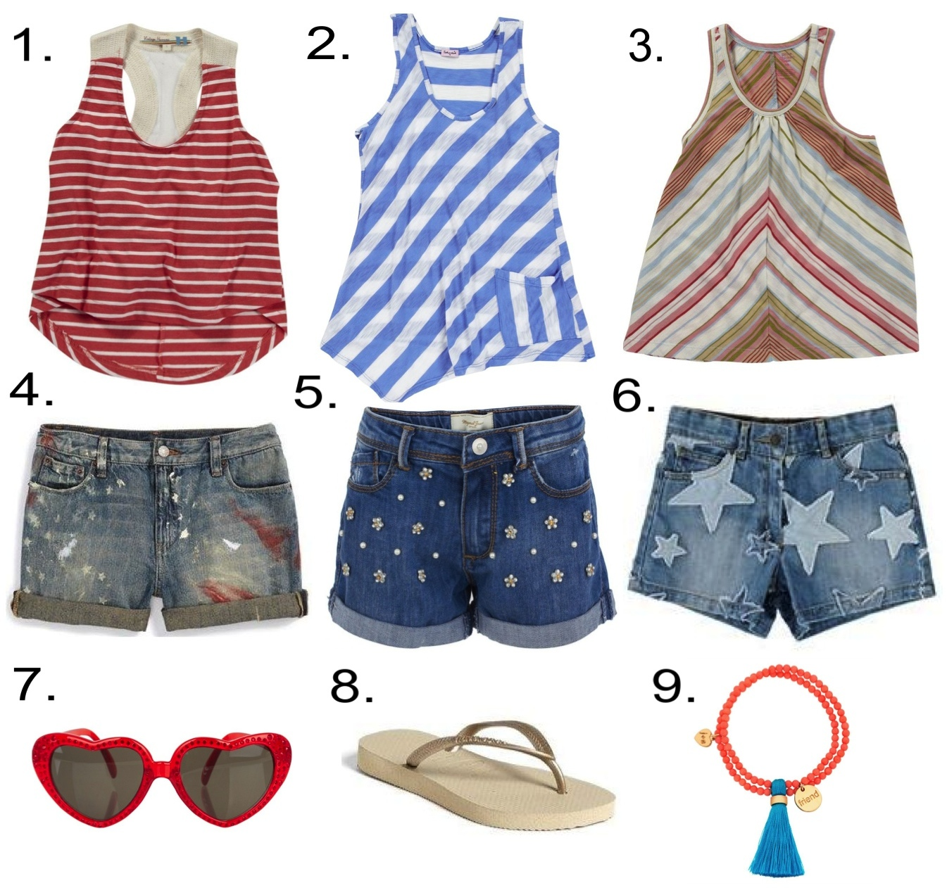 Girls Striped Tank Tops, Denim Shorts and Summer Accessories 1.  Vintage Havana Chiffon Tank  2.  Splendid Rugby Stripe Tank  3.  Pink Chicken Kyle Top  4.  Ralph Lauren Boyfriend Shorts   5.  Mayoral Denim Pearl And Diamante Shorts  6.  Stella McCartney Kids Star Embroidered Denim Shorts  7.  Monnalisa Red Diamante Heart Sunglasses  8.  Havaianas 'Slim' Flip Flop  9.  Jacques + Sienna Friend Bracelet