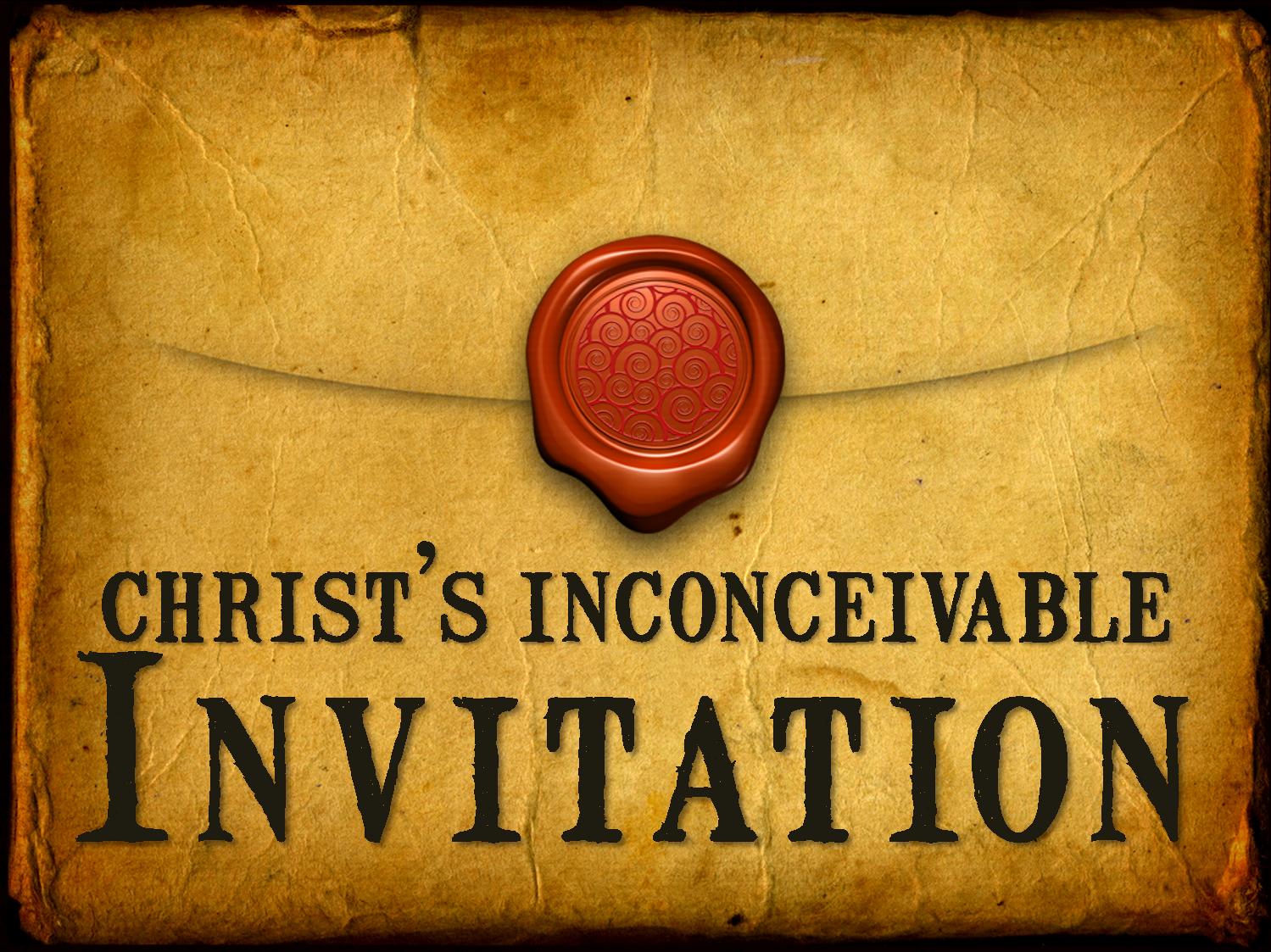 christs-inconceivable-invitation