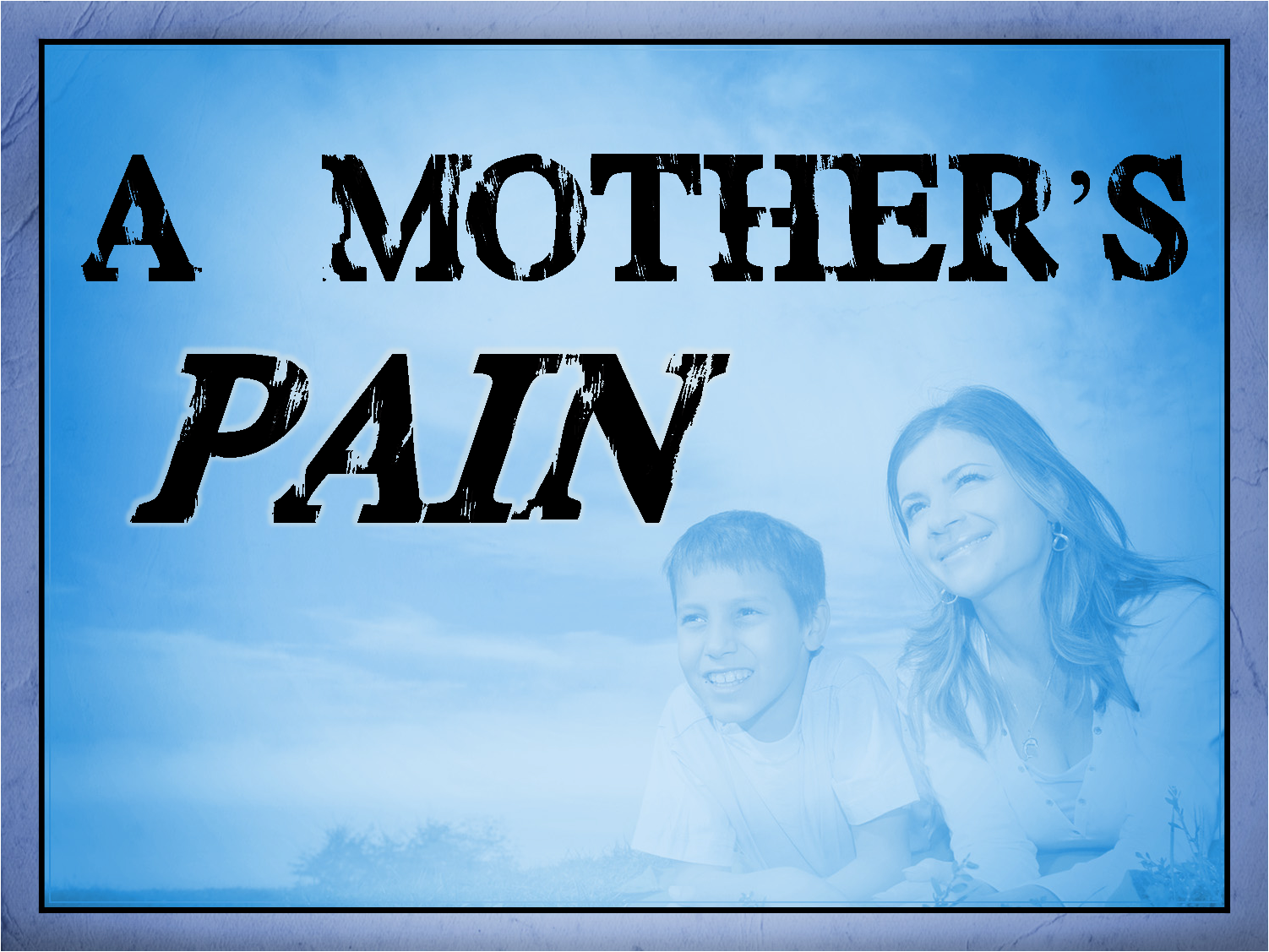 a-mothers-pain