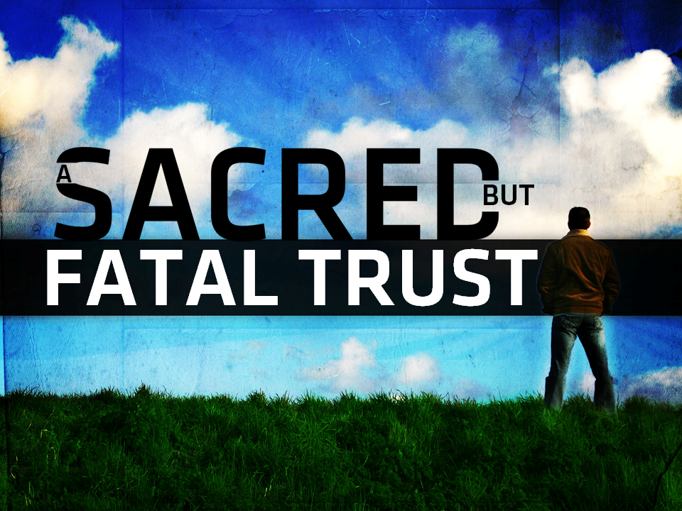 a-sacred-but-fatal-trust