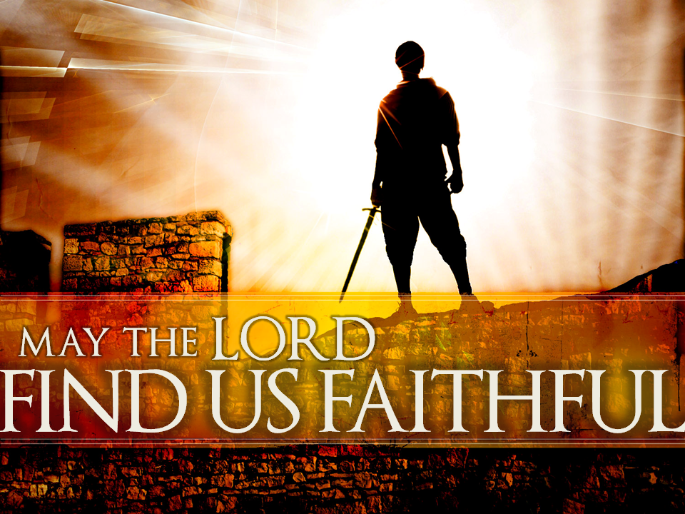 8-8-10-may-the-lord-find-us-faithful