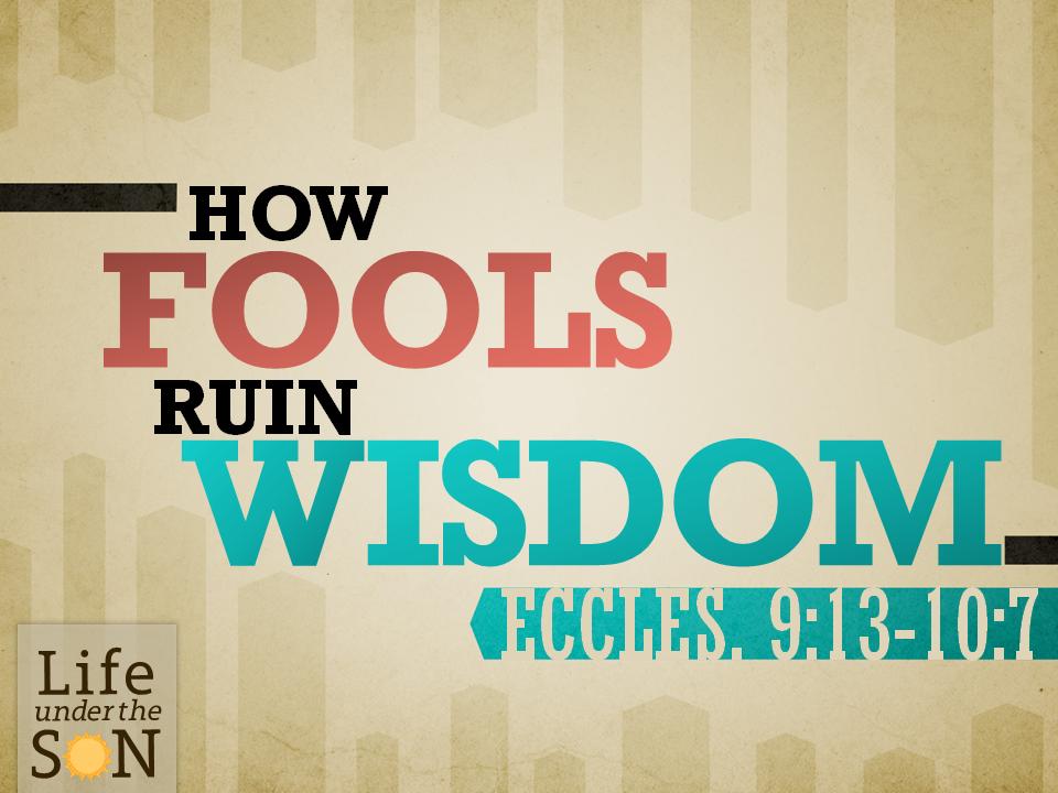 how-fools-ruin-wisdom