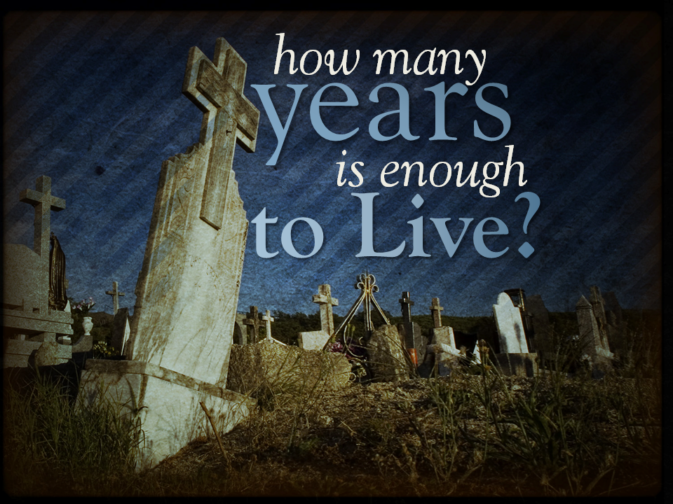 1-23-11-how-many-years-is-enough-to-live