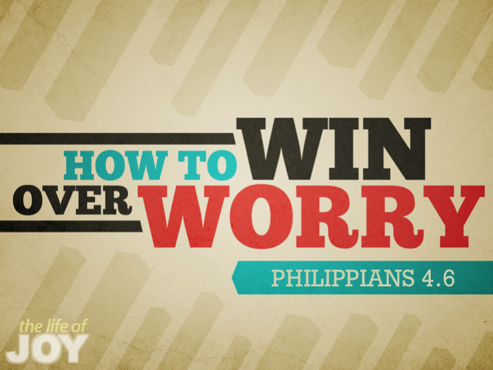 how-to-win-over-worry-46
