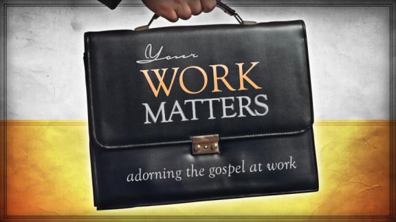Adorning the Gospel at Work