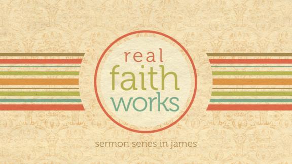 Real Faith Works