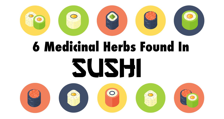 medicinal herbs in sushi