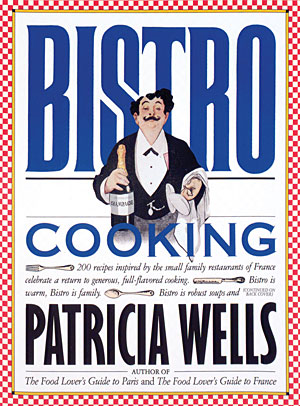 Bistro Cooking by Patricia Wells