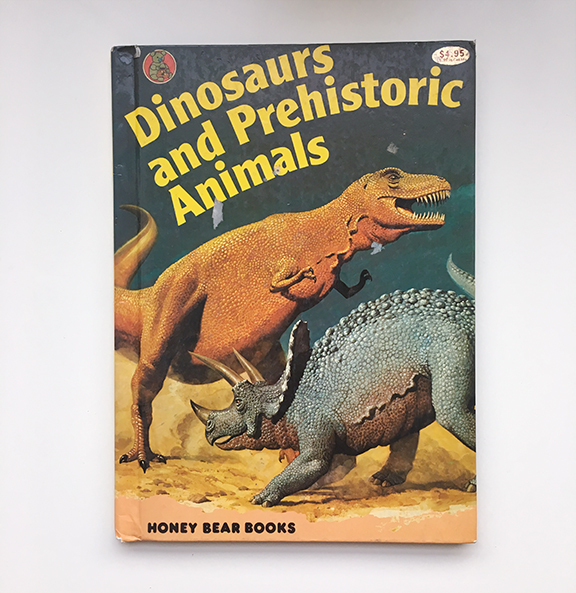 """""""Dinosaurs and Prehistoric Animals"""", one of the first books I ever owned (©Deborah Clague)."""