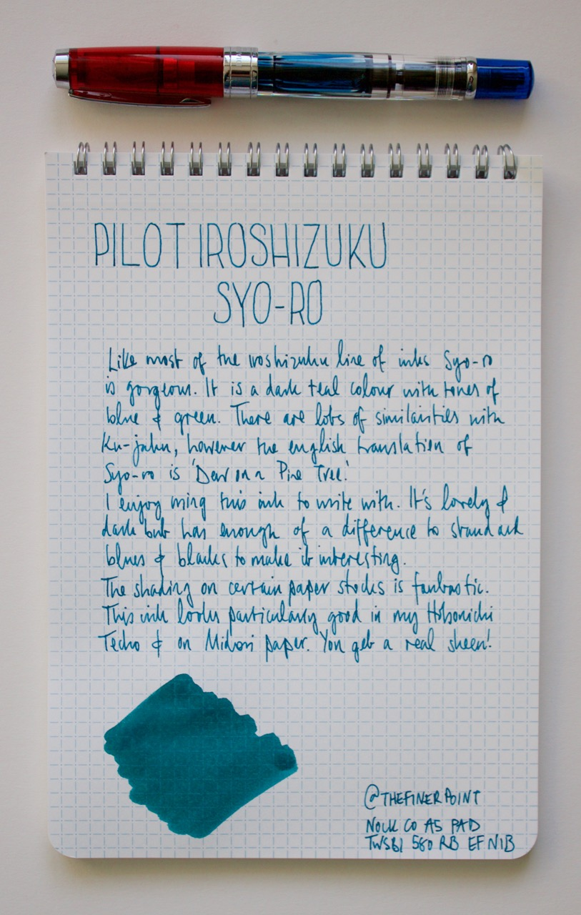 Written review of the Syo-ro in a Nock Co A5 notebook written with my TWSBI 580 RB with an EF nib