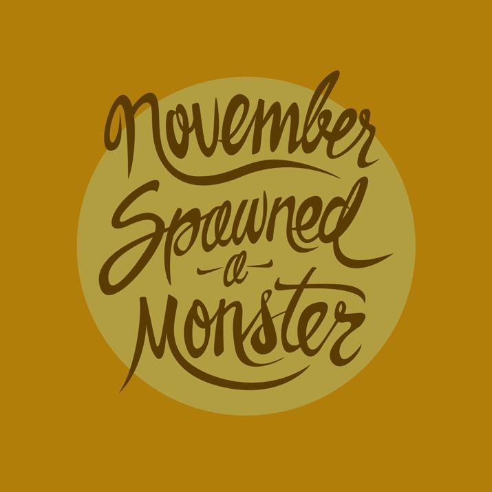 November-Spawned-a-Monster-715.png