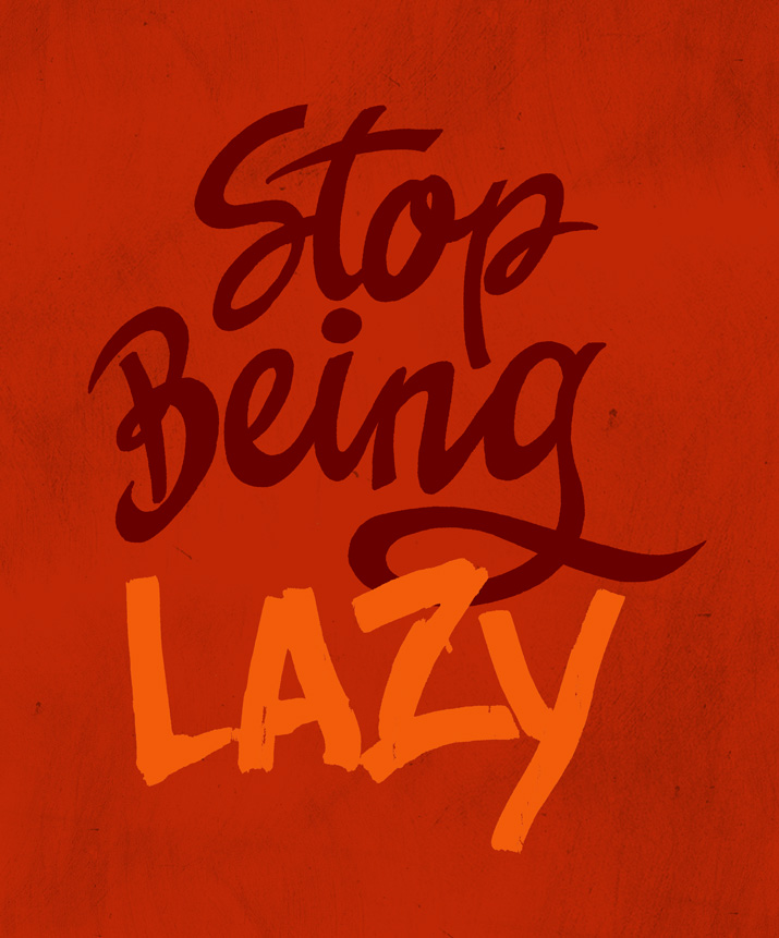 stop-being-lazy-715-john-suder.jpg