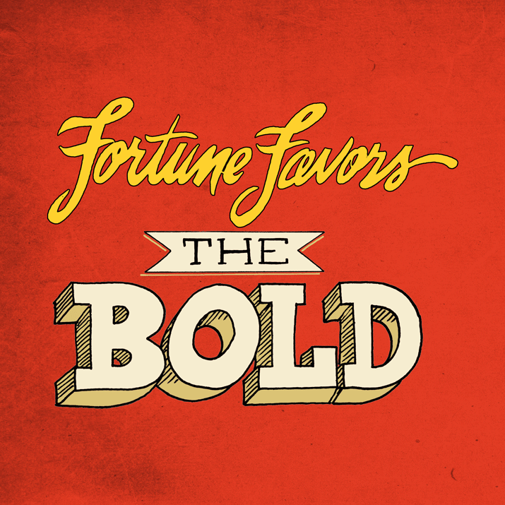 fortune-favors-the-bold.png