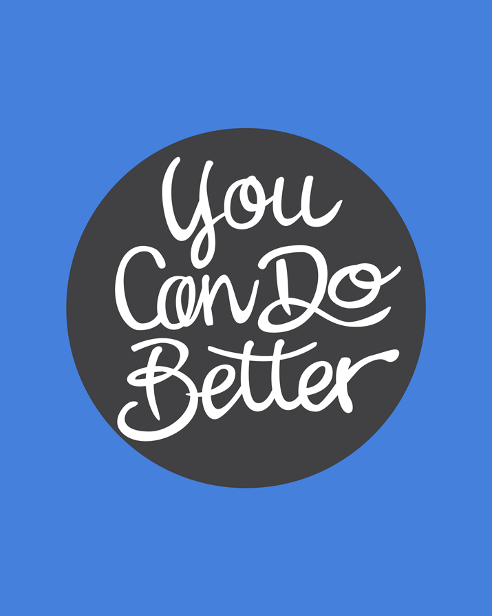 you-can-do-better.png