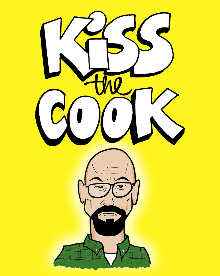 Kiss the Cook / Walter White