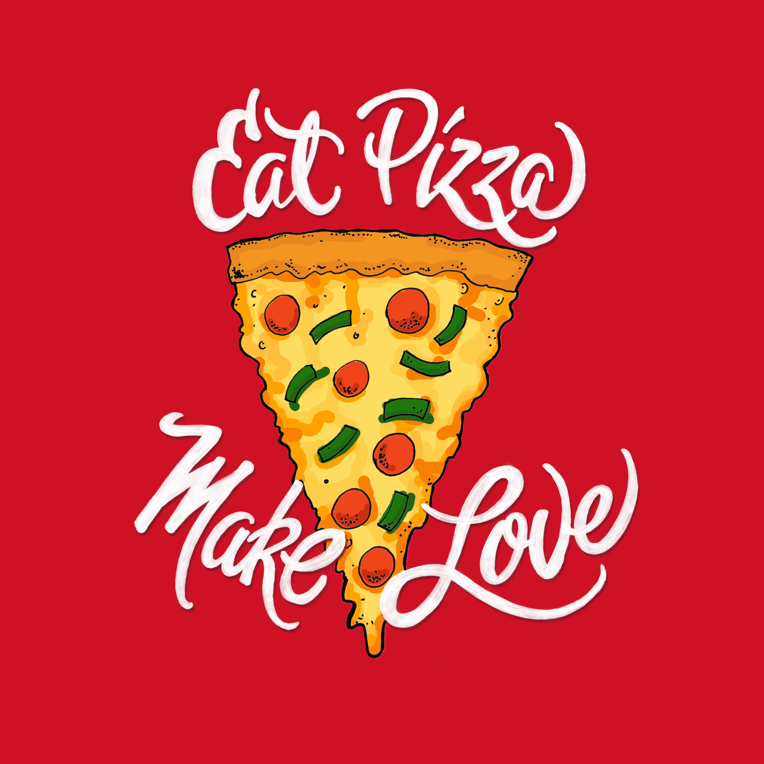 Eat-Pizza-Make-Love-square.jpg