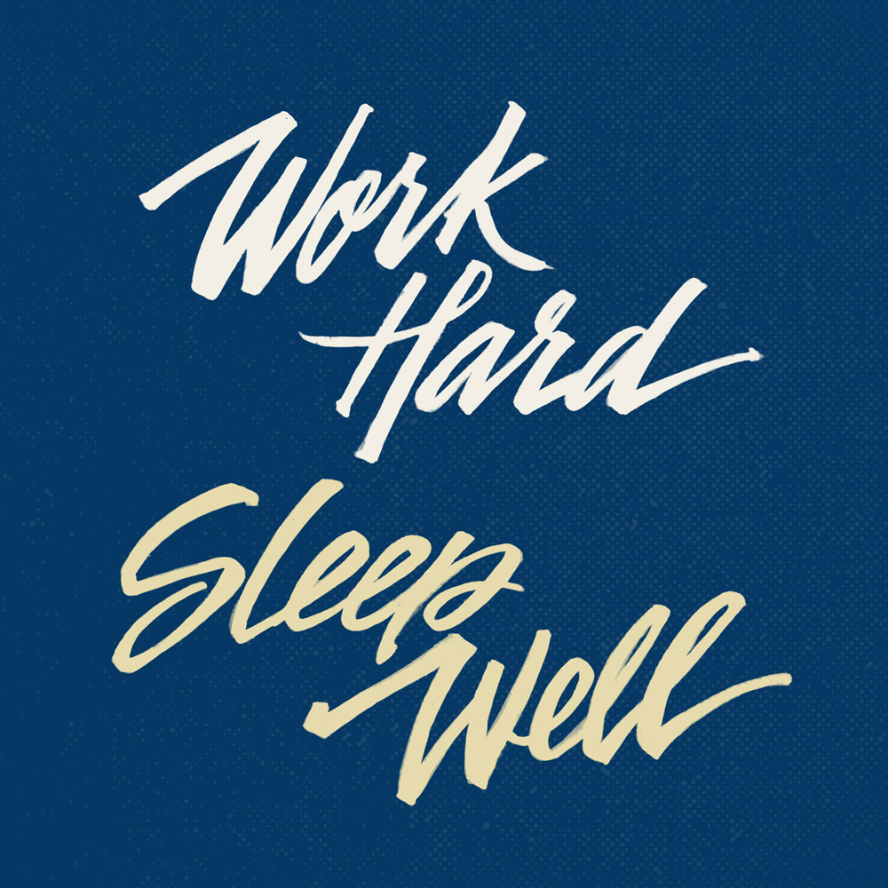 work-hard-sleep-well-8x8-hires.jpg