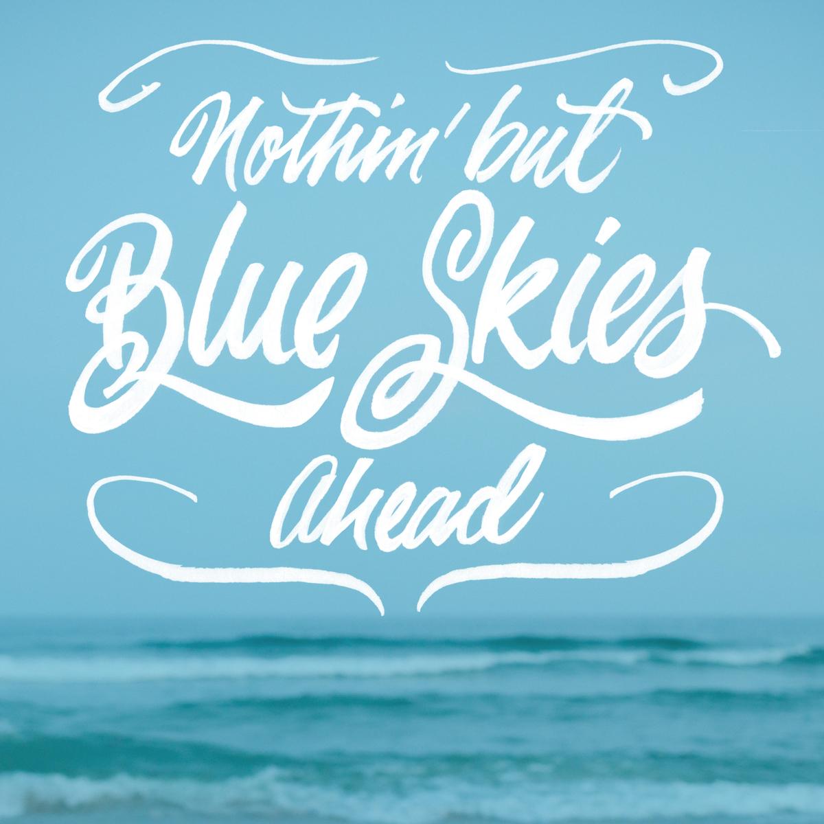 nothing but blue skies ahead