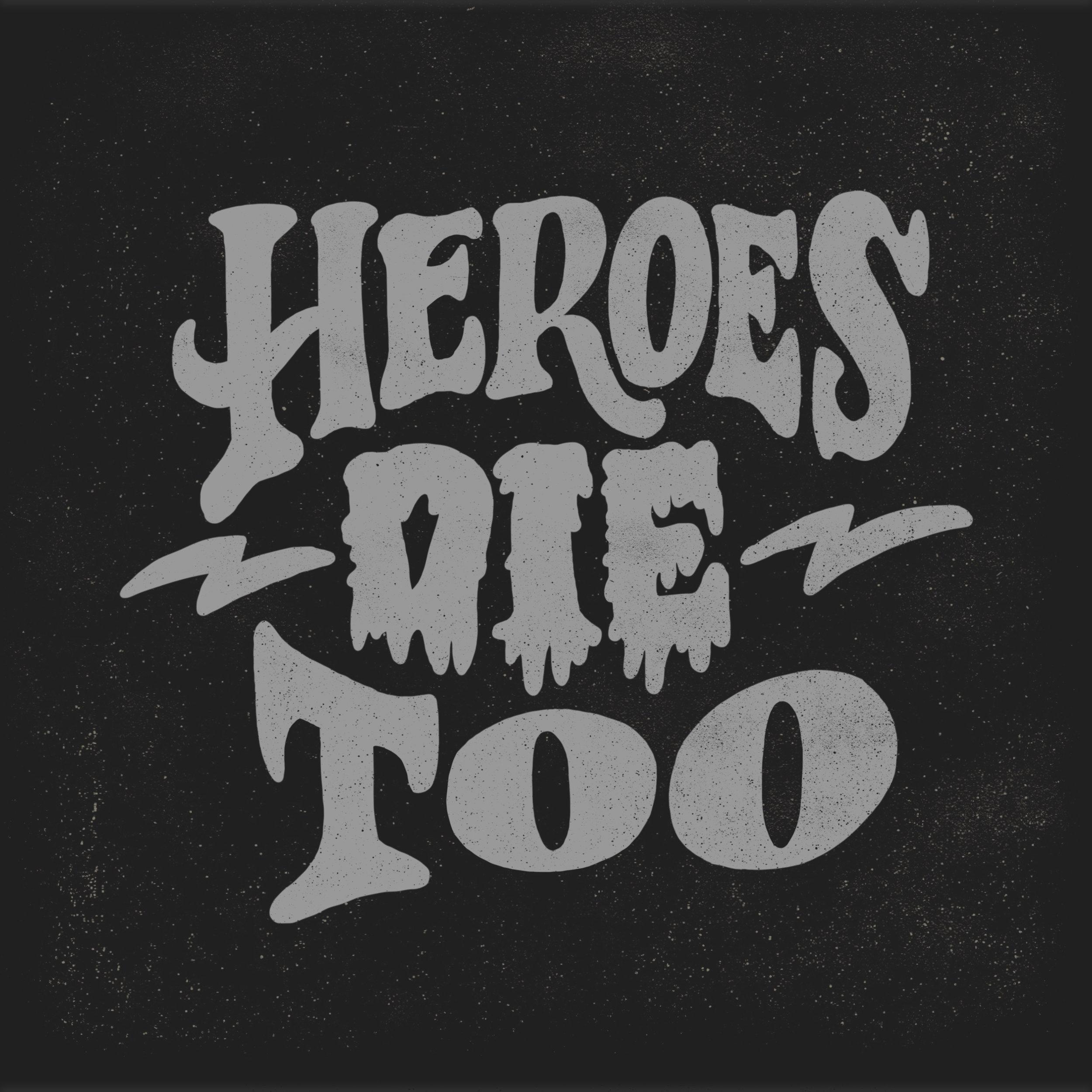 heroes die too by john suder.jpg