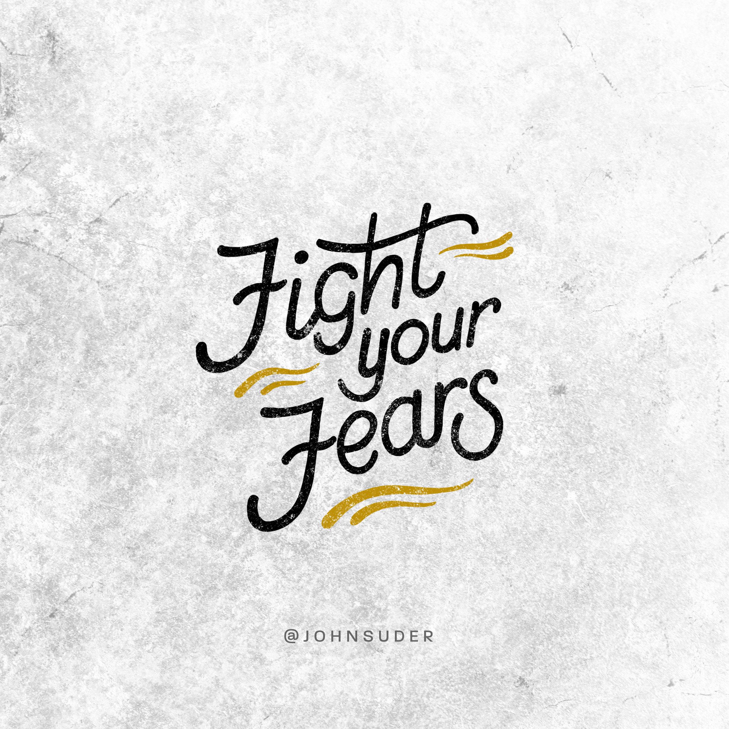 fight your fears john suder.jpg