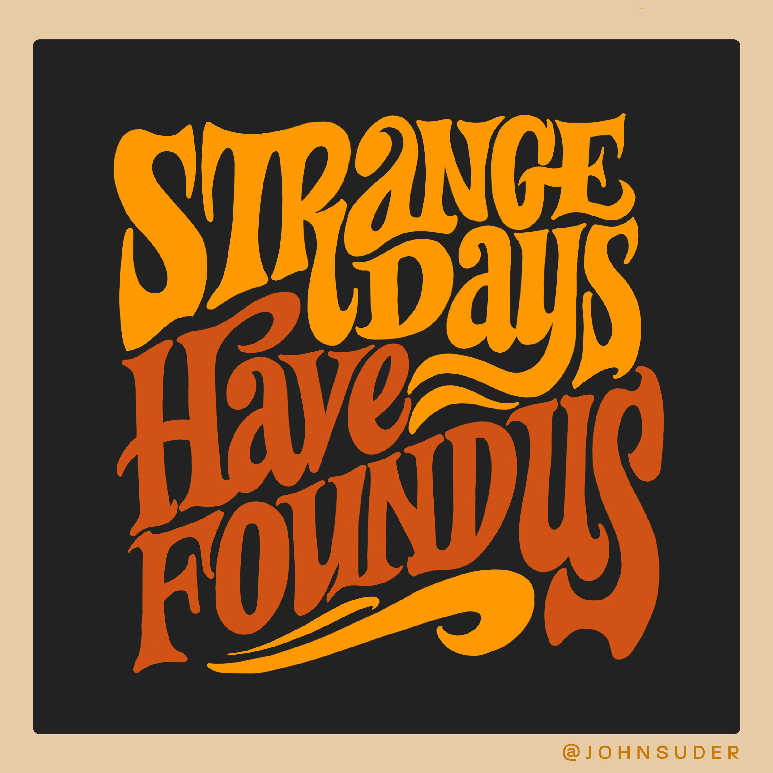 strange days have found us by john suder.png