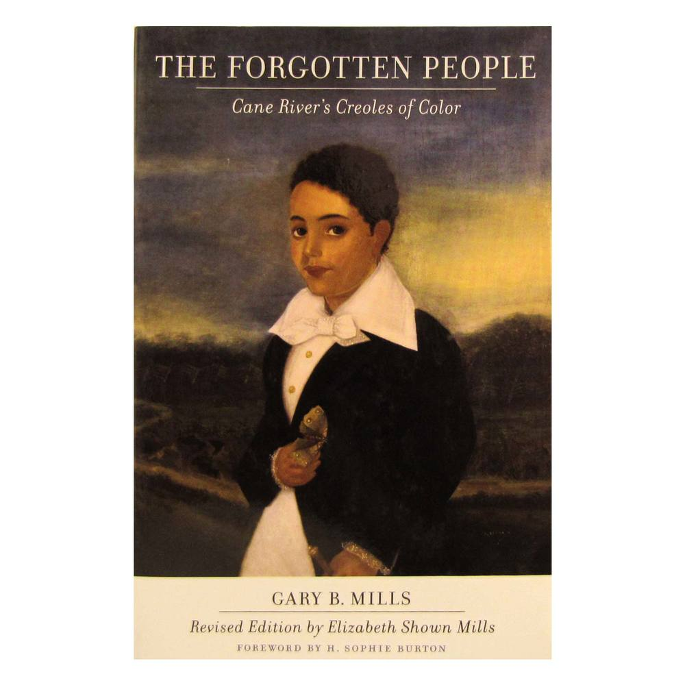 The Forgotten People: Cane River's Creoles of Color by Gary B ...