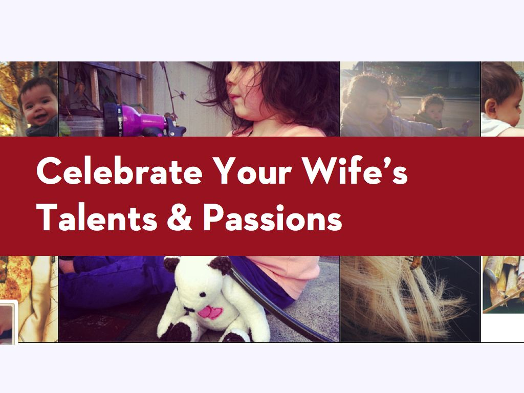 Celebrate Your Wifes Talents Passions Header.001.jpg