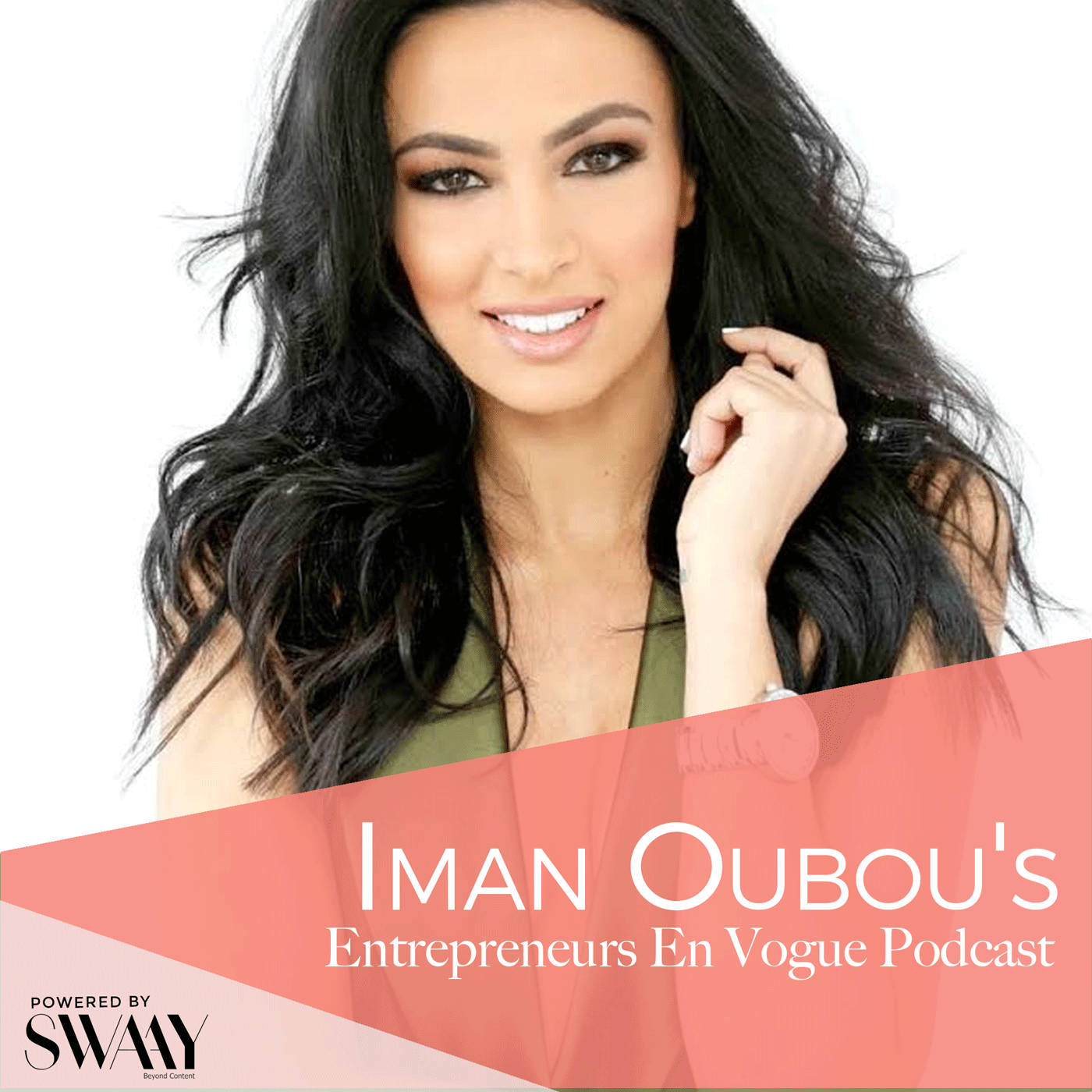 Conversations with powerful women in business hosted by Iman Oubou