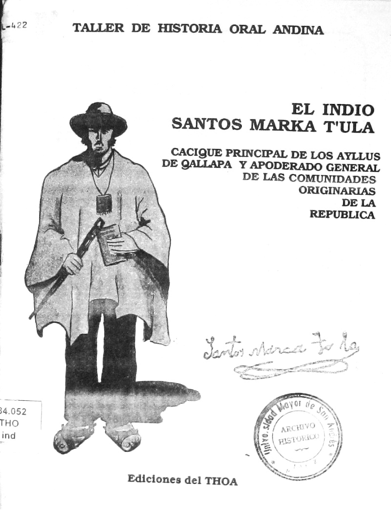 The cover of the booklet on cacique apoderado Santos Marka T'ula's life, originally published by the THOA in 1984. Courtesy of the Andean Oral History Workshop.