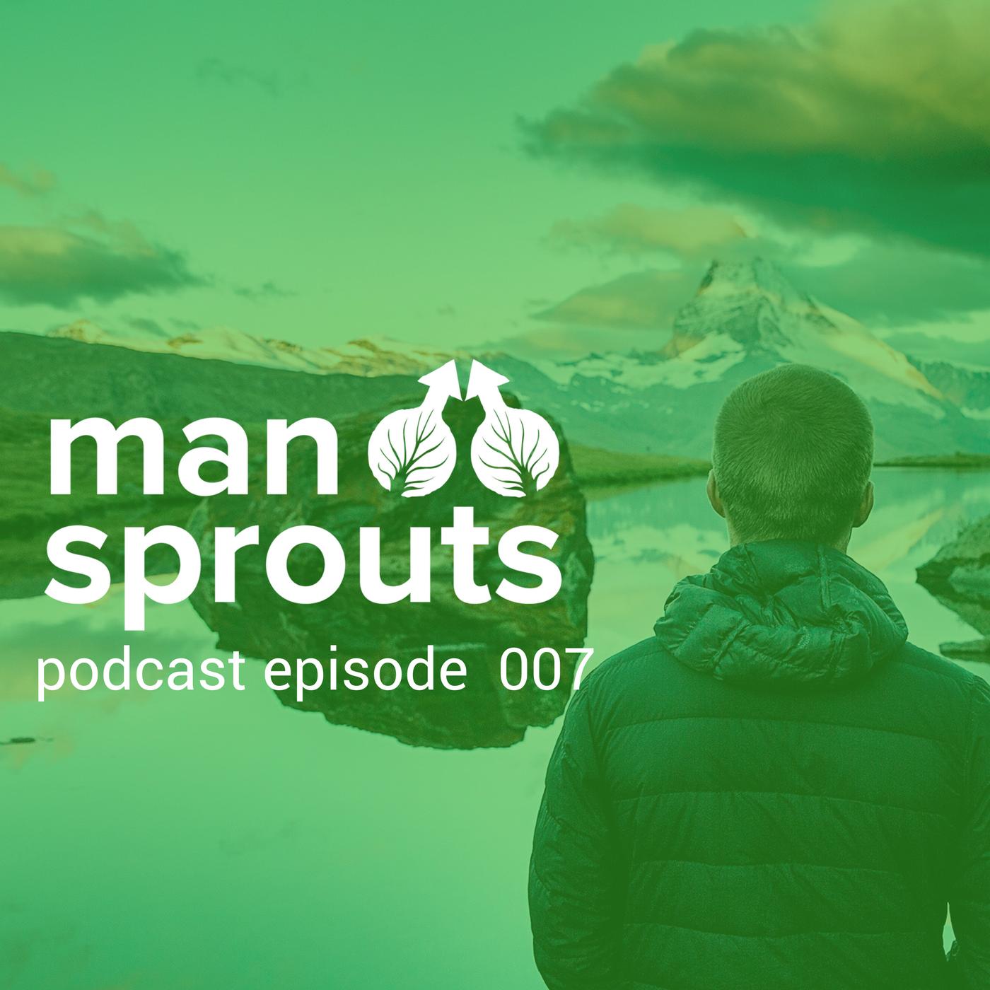 man sprouts podcast episode 7 - self esteem for men