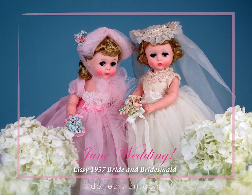 "Lissy 1957 12"" Bridesmaid No. 1161 and Bride No. 1160 are ready for a June wedding."