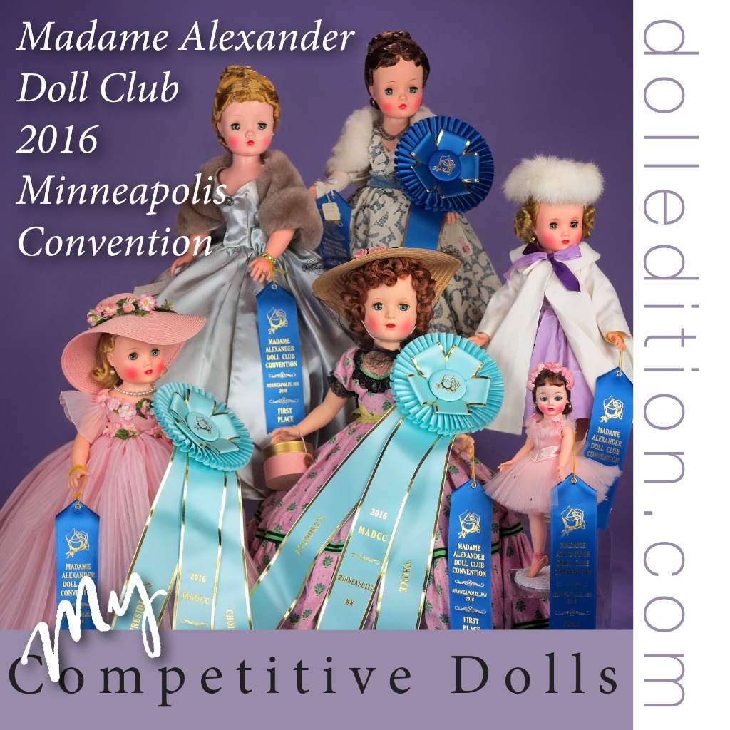 My Madame Alexander Competitive Dolls for the 2016 Minneapolis Convention