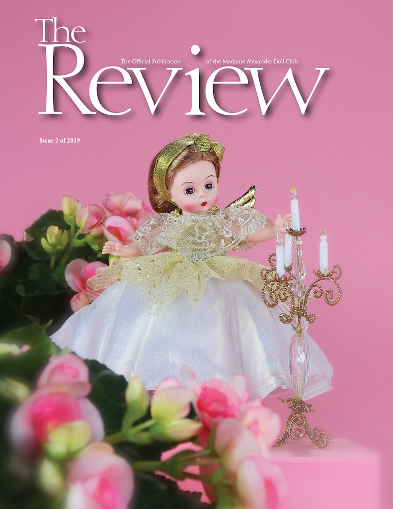 Issue 2 of 2019 features the 2019 Premiere event, and the 2019 Madame Alexander Doll Club Convention