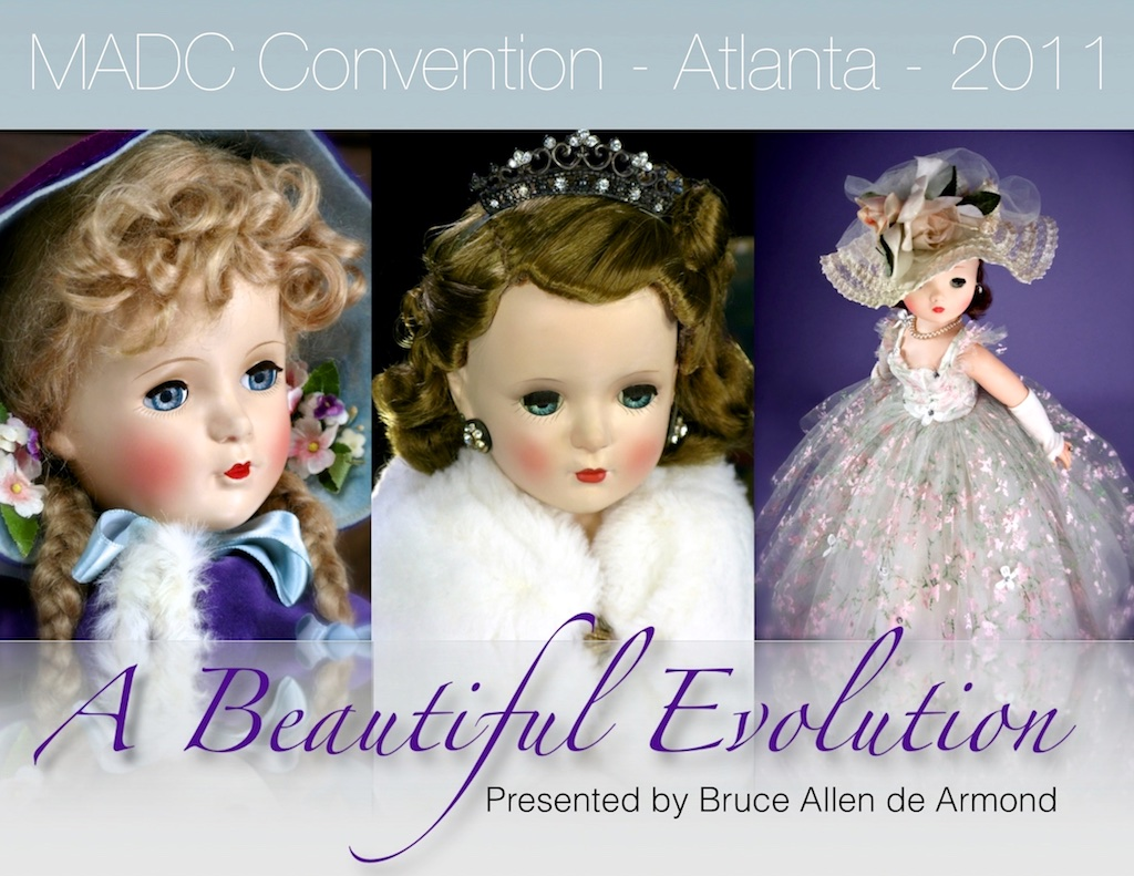 "The 2011 Atlanta Madame Alexander Doll Convention was my introduction of the ""Evolution"" series of presentations I developed for various topics, events and articles."