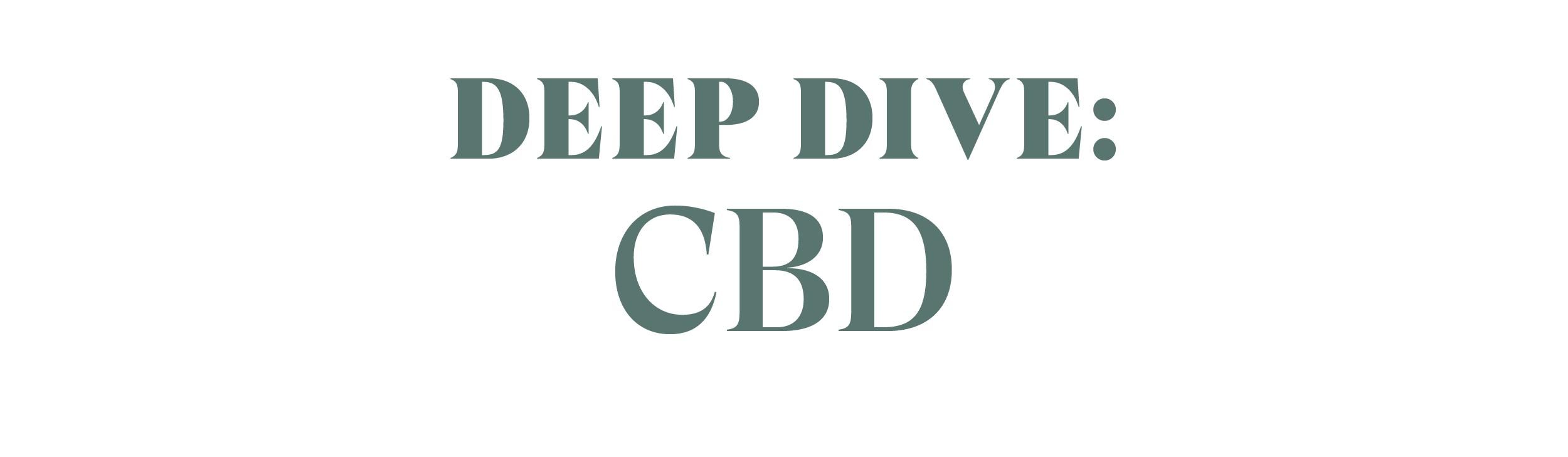 welltribe_deepdive_cbd.png