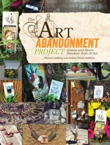 The Art Abandonment Project Coauthored with my husband Michael deMeng