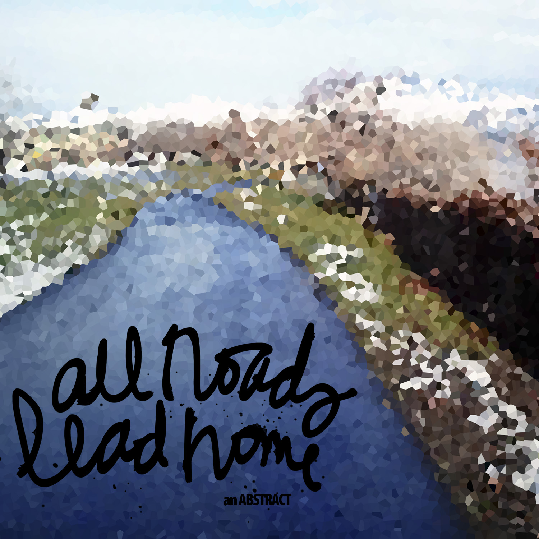 all roads lead home.jpg