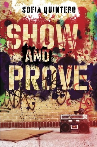 SHOW AND PROVE     by Sofia Quintero    Alfred A. Knopf Books for Young Readers / On sale July 14, 2015    HC: 9780375847073 / GLB: 9780375947070 / E: 9780375897771    Editor: Erin Clarke    Design: Christian Fuenfhausen & Melissa Greenberg    Art direction by Angela Carlino