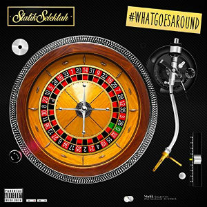 "STATIK SELEKTAH ""WHAT GOES AROUND"""